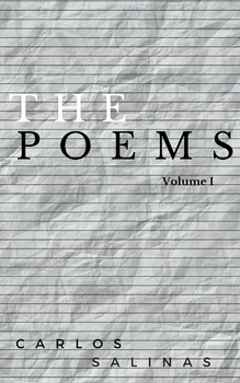Original Poems by Carlos Salinas (poetry, rhyming poetry)
