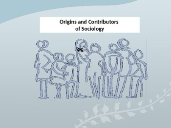 Origins and Contributors of Sociology PPT