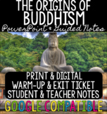 Origins of Buddhism - Teacher Notes, Guided Notes, PPT & G