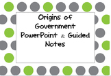 Origins of Government Powerpoint & Notes