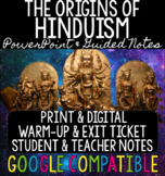 Origins of Hinduism PowerPoint - Guided Notes, Teacher Not