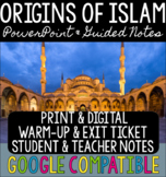 Origins of Islam PowerPoint, Guided Notes, & Exit Ticket