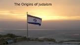 Origins of Judaism Power Point