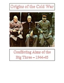 Origins of the Cold War - Conflicting Aims of the Big  Three