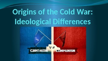 Origins of the Cold War - Ideological Differences