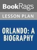Orlando: A Biography Lesson Plans