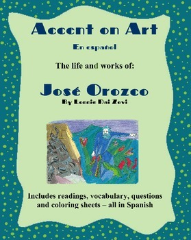 Orozco - Accent on Art, Spanish Art Packets for the Spanish Classroom