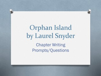 Orphan Island, by Laurel Snyder. Chapter Questions/Writing Prompts
