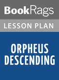 Orpheus Descending Lesson Plans