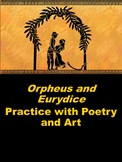 Orpheus and Eurydice: Practice with Poetry and Art
