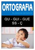 Ortografia - qu - gue - gui - ss - ç