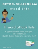 Orton-Gillingham: 11 Word Attack Lists (Syllable Types & Division Rules)