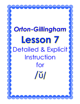 Orton-Gillingham Lesson 7, Detailed & Explicit Instruction