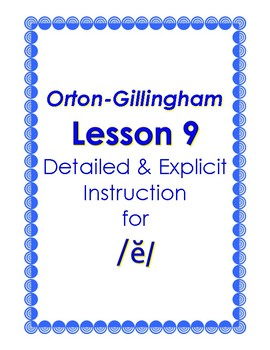 Orton-Gillingham Lesson 9, Detailed & Explicit Instruction for the Sound of /ĕ/