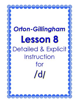 Orton-Gillingham Lesson 8, Detailed & Explicit Instruction for the Sound of /d/