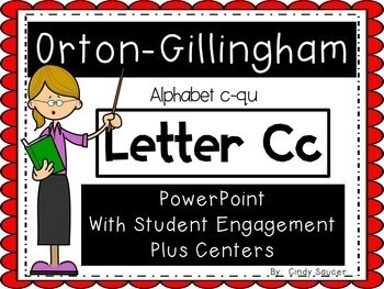 Orton-Gillingham Letter C, PowerPoint with Student Engagment and Centers