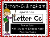 Orton-Gillingham Letter C, PowerPoint with Student Engagme