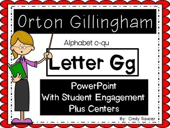 Orton-Gillingham Letter G, PowerPoint with Student Engagment and Centers