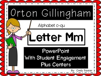Orton-Gillingham Letter M, PowerPoint with Student Engagment and Centers