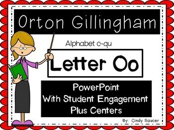 Orton-Gillingham Letter O, PowerPoint with Student Engagment and Centers