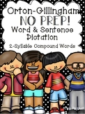 Orton-Gillingham NO PREP Word & Sentence Dictation 2-Syllable Compound Words