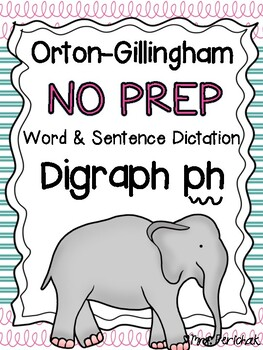 Orton-Gillingham NO PREP Word & Sentence Dictation for Digraph ph