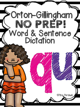 Orton-Gillingham NO PREP Word & Sentence Dictation (qu)