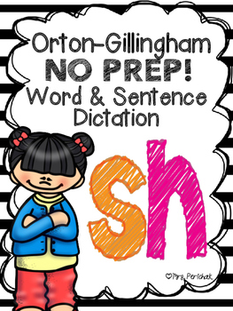 Orton-Gillingham NO PREP Word & Sentence Dictation (sh)