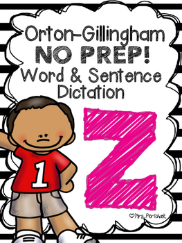 Orton-Gillingham NO PREP Word & Sentence Dictation (z)