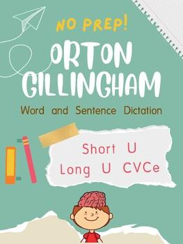 Orton-Gillingham OG Sentence and Word Dictation Short U Long U CVCe