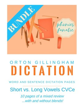 Orton-Gillingham OG Sentence and Word Dictation Short vs. Long CVCe BUNDLE!!!