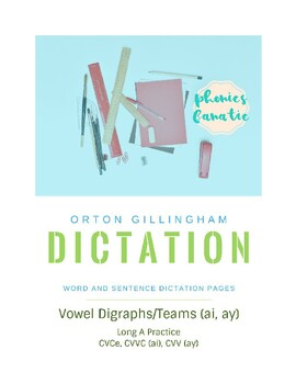 Orton-Gillingham OG Sentence and Word Dictation VOWEL DIGRAPH/ TEAMS ai, ay