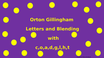 Orton Gilllingham Letters and Blending