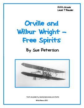 Orville and Wilbur Wright - Free Spirits: Level T Reader