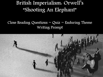 Orwell's Shooting the Elephant: Imperialism & Enduring Theme