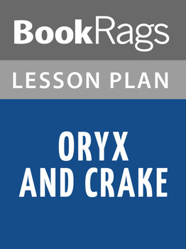 Oryx and Crake Lesson Plans