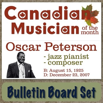 Oscar Peterson - Canadian Musician / Composer of the Month Bulletin Board Set