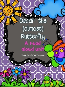 """Oscar the (almost) Butterfly"" Read Aloud Unit"