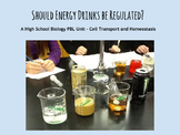 Osmosis and Diffusion PBL - Should Energy Drinks Be Regulated?