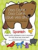 Oso Café, Oso Café ¿Qué ves ahí? Brown Bear unit SPANISH