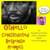 Othello 13 Constructed Response Prompts CCSS Text Based Writing Prompt