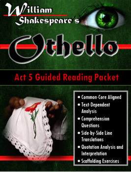 Othello Act 5 Guided Reading Packet