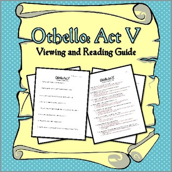 Othello: Act V Viewing and Reading Guide