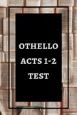 Othello Half-Book (Acts 1-2) Test and Study Guide