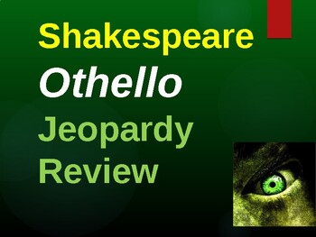 Othello Jeopardy Test Review