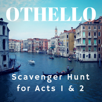Othello Scavenger Hunt for Acts 1 & 2