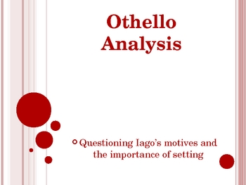 Othello - analysis of Iago's motives and setting notes