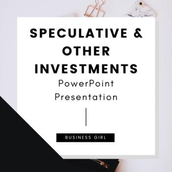 Speculative Investments PowerPoint Presentation