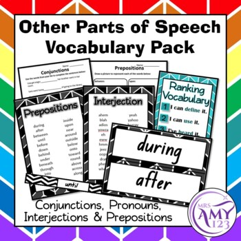 Other Parts of Speech Vocab- Conjunctions, Prepositions, Interjections &Pronouns