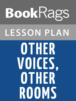 Other Voices, Other Rooms Lesson Plans